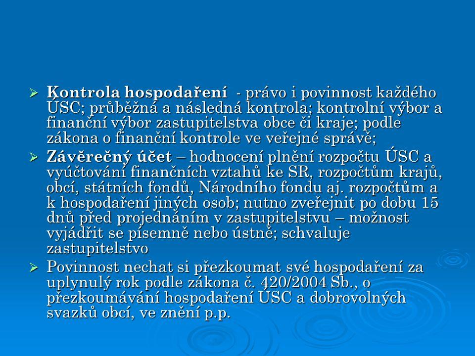  Kontrola hospodaření - právo i povinnost každého ÚSC; průběžná a následná kontrola; kontrolní výbor a finanční výbor zastupitelstva obce či kraje; p