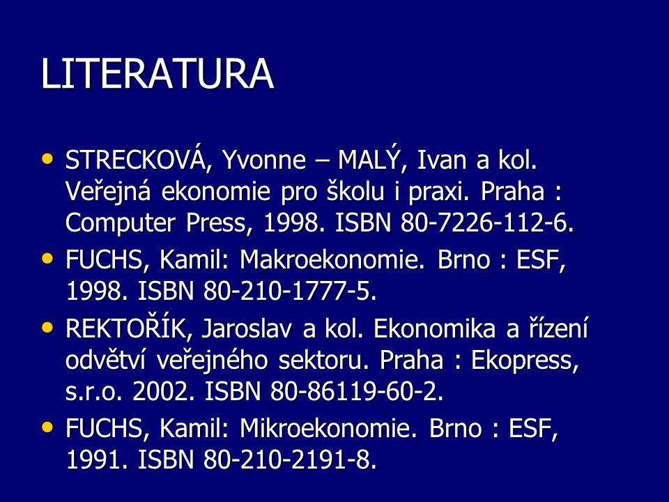 LITERATURA STRECKOVÁ, Yvonne – MALÝ, Ivan a kol. Veřejná ekonomie pro školu i praxi.
