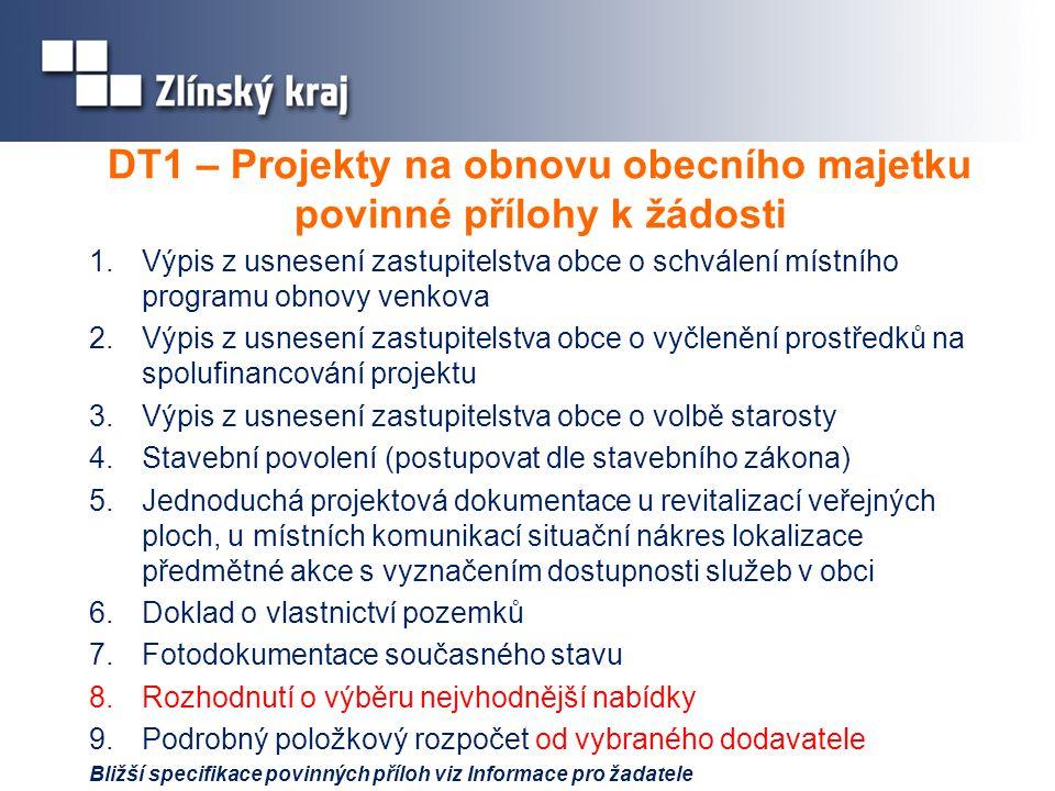DT1 – Projekty na obnovu obecního majetku povinné přílohy k žádosti 1.Výpis z usnesení zastupitelstva obce o schválení místního programu obnovy venkov