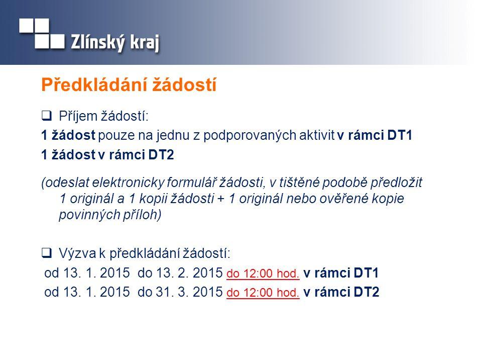 Předkládání žádostí  Příjem žádostí: 1 žádost pouze na jednu z podporovaných aktivit v rámci DT1 1 žádost v rámci DT2 (odeslat elektronicky formulář