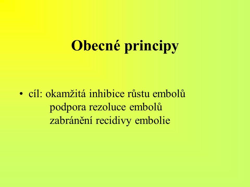 Obecné principy cíl: okamžitá inhibice růstu embolů podpora rezoluce embolů zabránění recidivy embolie