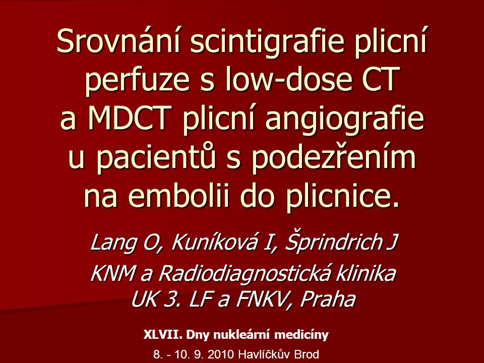 Srovnání scintigrafie plicní perfuze s low-dose CT a MDCT plicní angiografie u pacientů s podezřením na embolii do plicnice.
