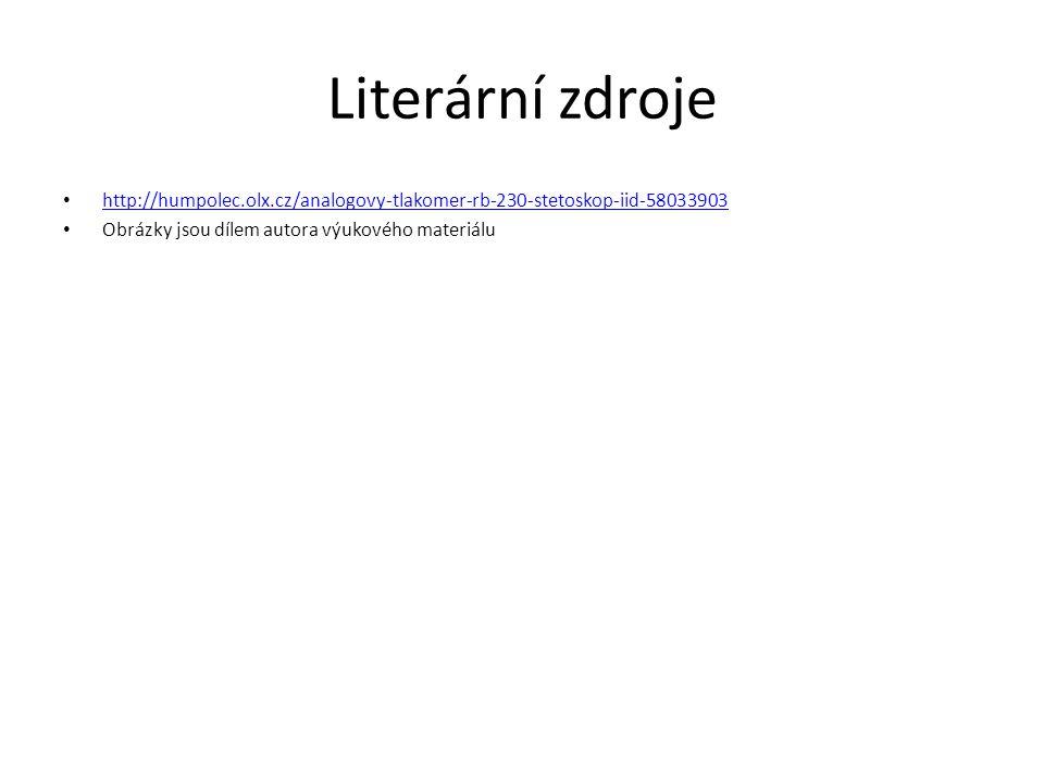 Literární zdroje http://humpolec.olx.cz/analogovy-tlakomer-rb-230-stetoskop-iid-58033903 Obrázky jsou dílem autora výukového materiálu