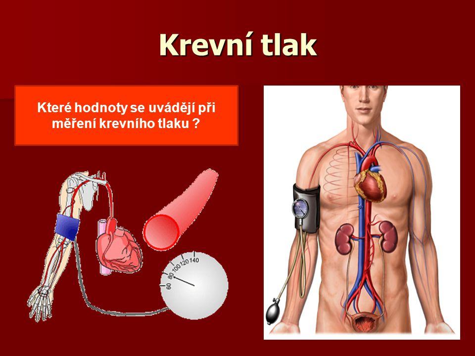 Krevní tlak Které hodnoty se uvádějí při měření krevního tlaku ?
