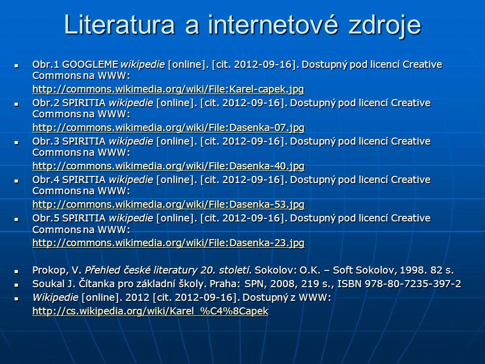 Literatura a internetové zdroje Obr.1 GOOGLEME wikipedie [online]. [cit. 2012-09-16]. Dostupný pod licencí Creative Commons na WWW: Obr.1 GOOGLEME wik