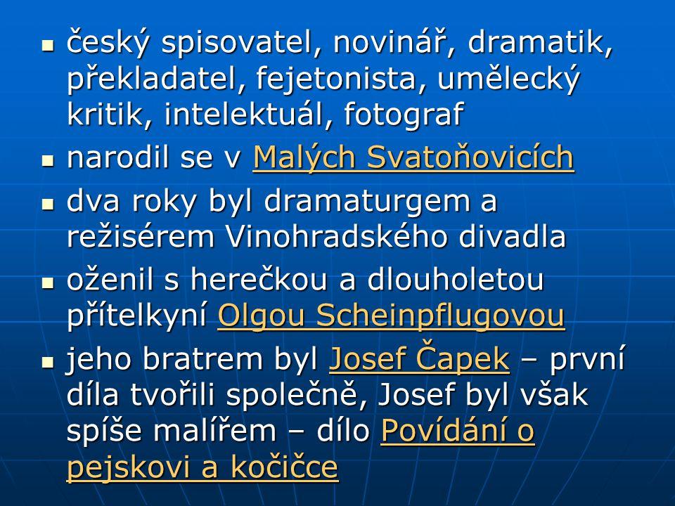 český spisovatel, novinář, dramatik, překladatel, fejetonista, umělecký kritik, intelektuál, fotograf český spisovatel, novinář, dramatik, překladatel