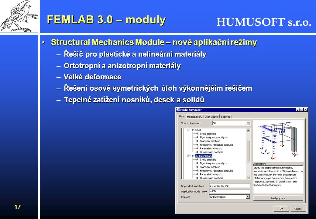 HUMUSOFT s.r.o. 17 FEMLAB 3.0 – moduly Structural Mechanics Module – nové aplikační režimyStructural Mechanics Module – nové aplikační režimy –Řešič p