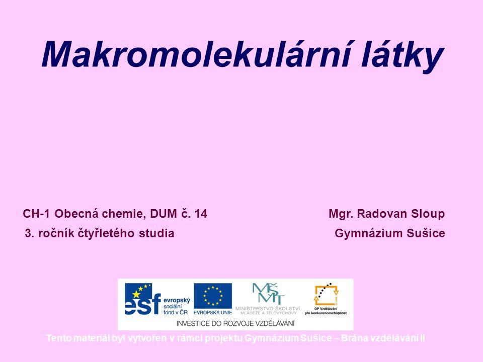 Makromolekulární látky Mgr.