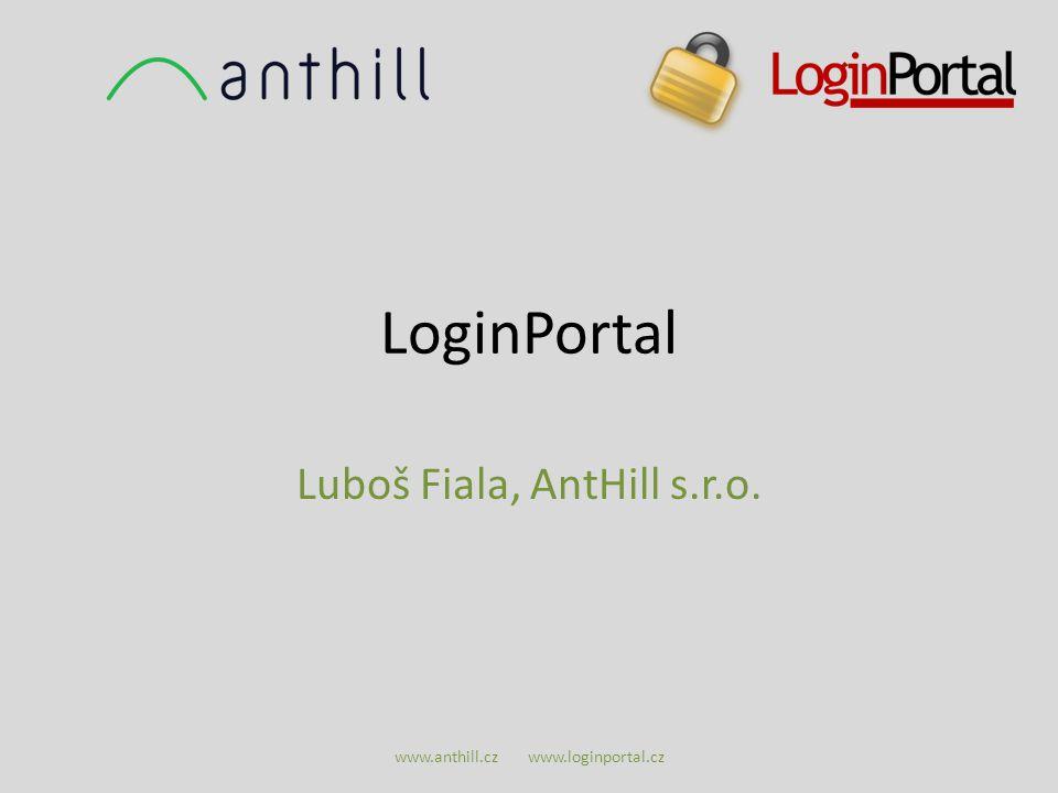 LoginPortal Luboš Fiala, AntHill s.r.o. www.anthill.cz www.loginportal.cz