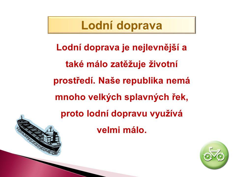 Silniční doprava Silniční síť v České republice je hustá, ale ve špatném stavu. Výhodou je pružnost a rychlost, ale velmi zatěžuje životní prostředí.