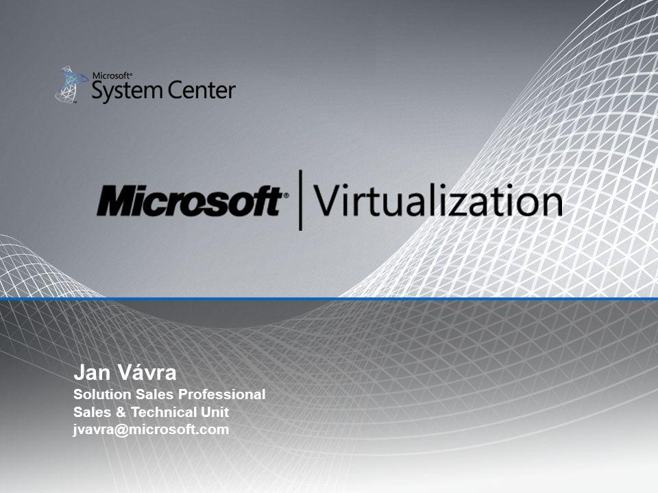 Jan Vávra Solution Sales Professional Sales & Technical Unit jvavra@microsoft.com