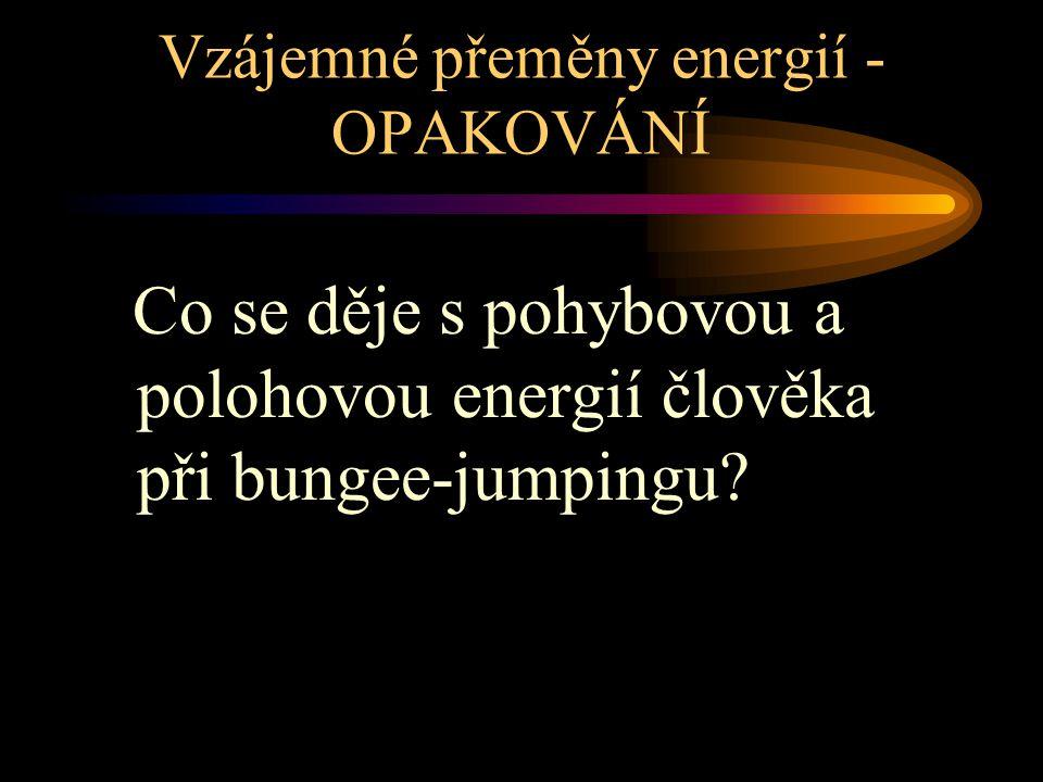 Co se děje s pohybovou a polohovou energií člověka při bungee-jumpingu.