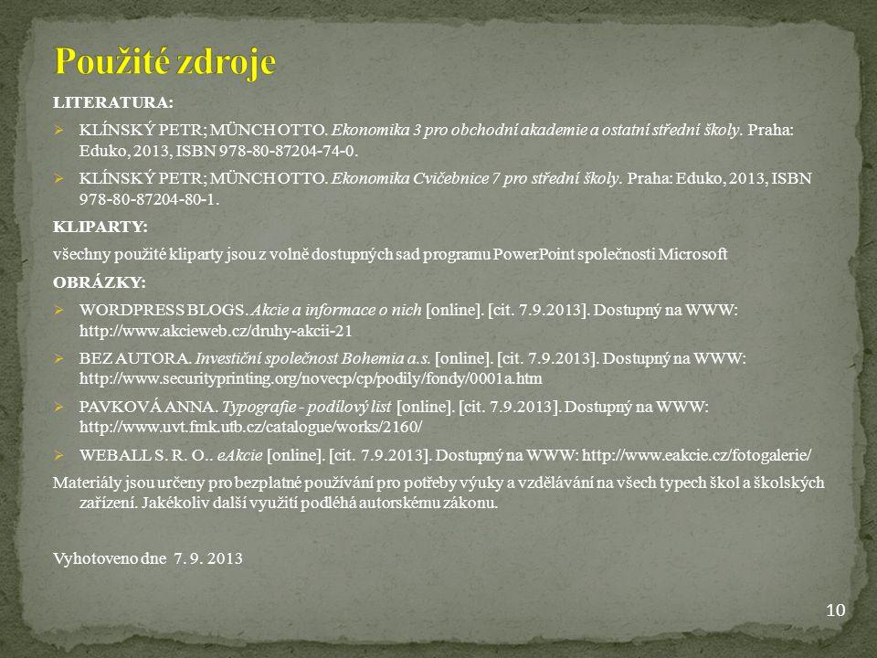 LITERATURA:  KLÍNSKÝ PETR; MÜNCH OTTO.Ekonomika 3 pro obchodní akademie a ostatní střední školy.