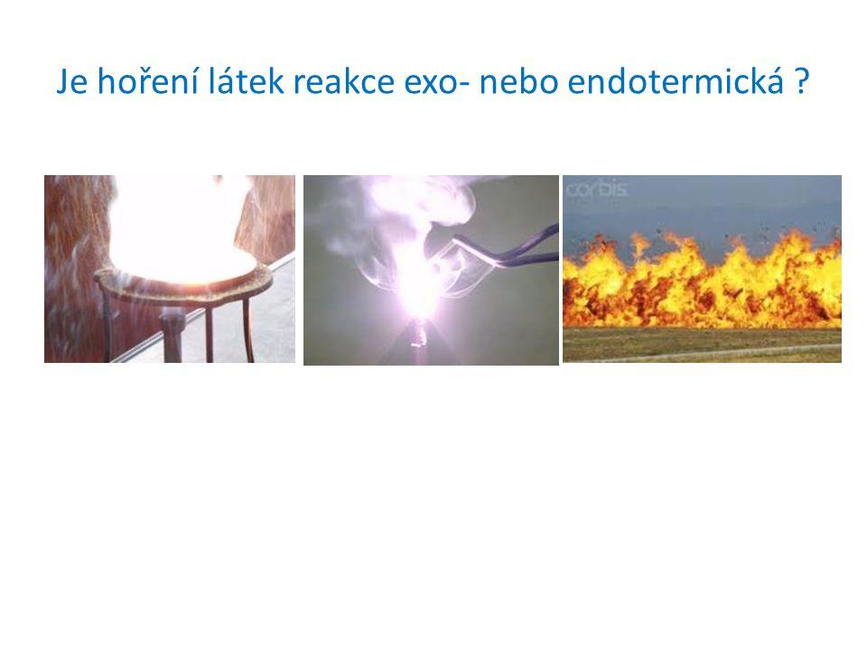 Je hoření látek reakce exo- nebo endotermická ?