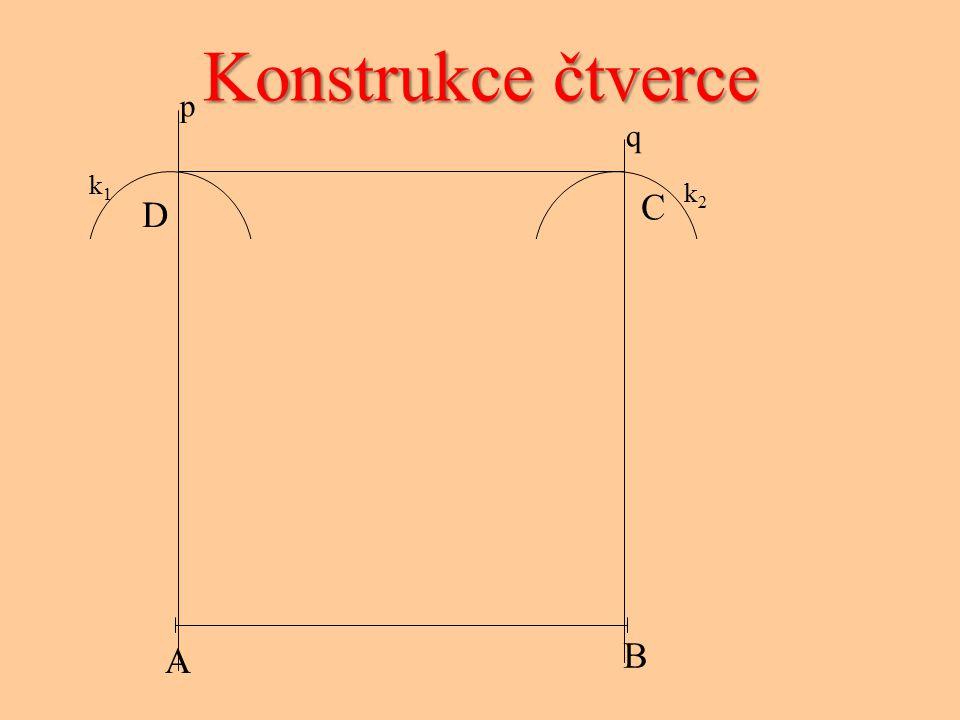 Konstrukce čtverce k1k1 k2k2 C D p q A B