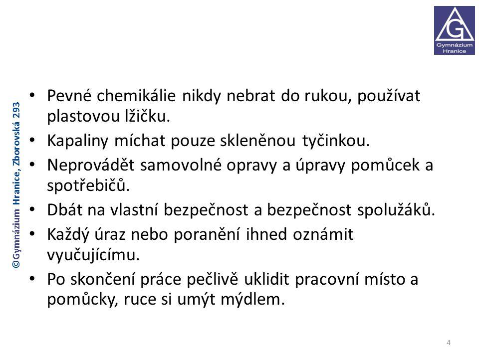 D- porcelánové nádobí porcelánový kelímek navažovací lodička třecí miska s tloučkem 15 ©Gymnázium Hranice, Zborovská 293 (8)