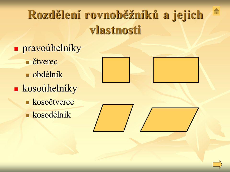Rozdělení rovnoběžníků a jejich vlastnosti pravoúhelníky pravoúhelníky čtverec čtverec obdélník obdélník kosoúhelníky kosoúhelníky kosočtverec kosočtv