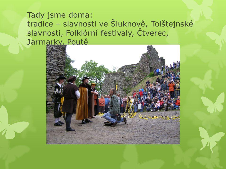 Tady jsme doma: tradice – slavnosti ve Šluknově, Tolštejnské slavnosti, Folklórní festivaly, Čtverec, Jarmarky, Poutě