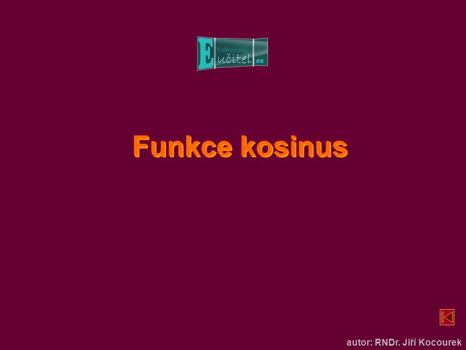 Funkce kosinus autor: RNDr. Jiří Kocourek