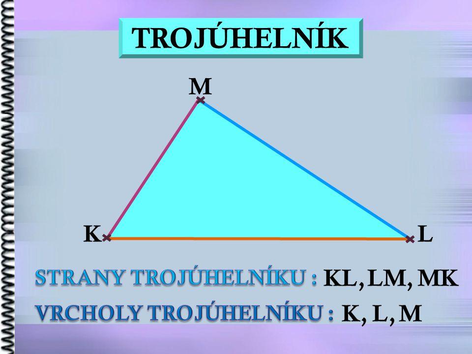 K L M KL,LM,MK K,L,M TROJÚHELNÍK