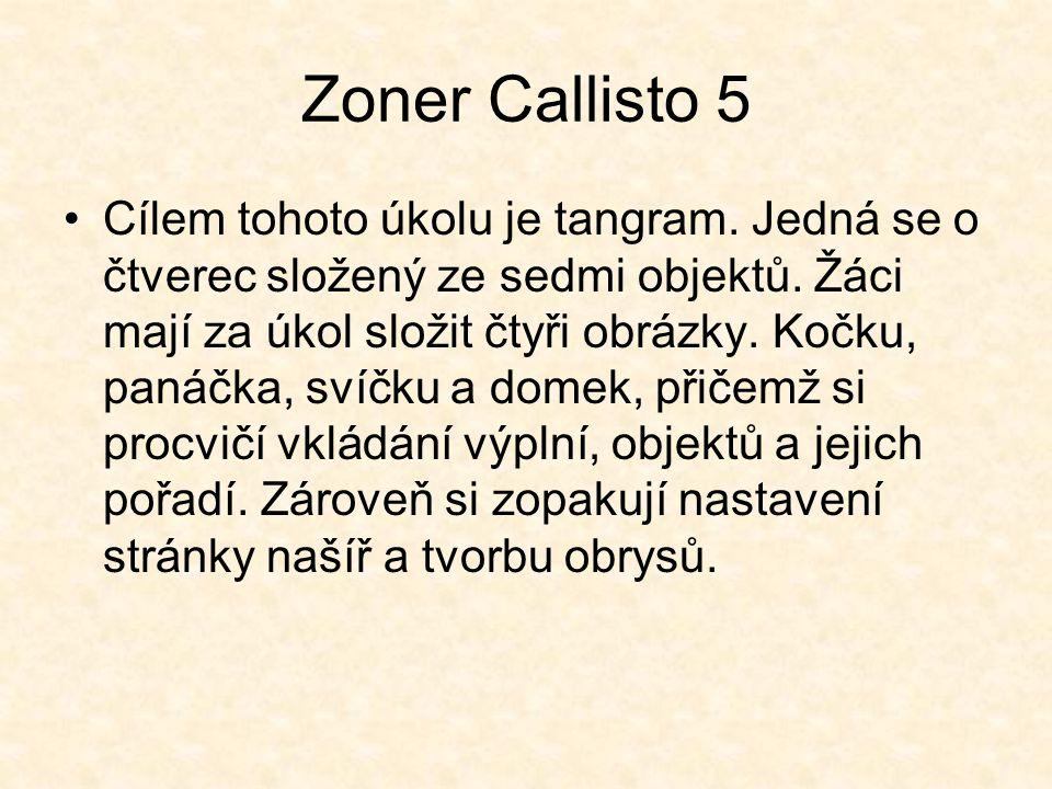 Zoner Callisto 5 Cílem tohoto úkolu je tangram. Jedná se o čtverec složený ze sedmi objektů.
