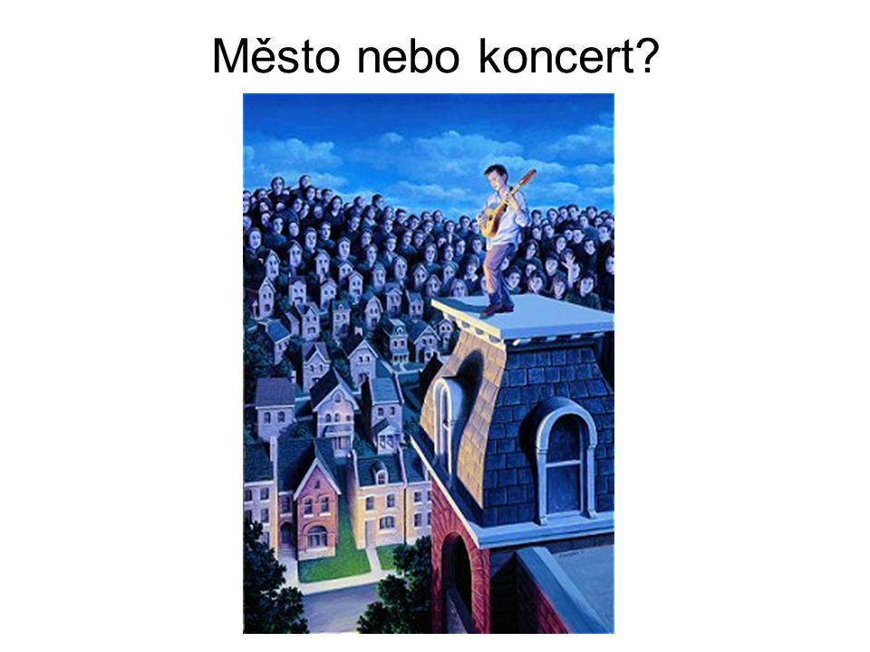 Město nebo koncert?
