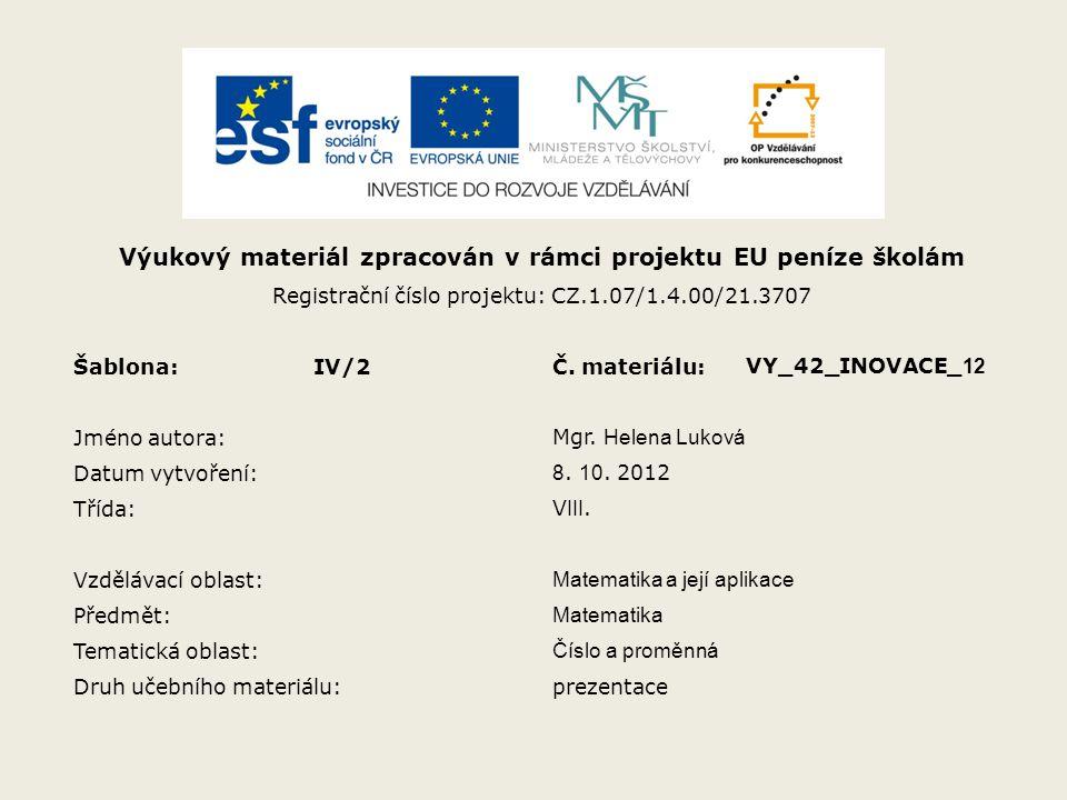 Výukový materiál zpracován v rámci projektu EU peníze školám Registrační číslo projektu: CZ.1.07/1.4.00/21.3707 Šablona:IV/2Č.