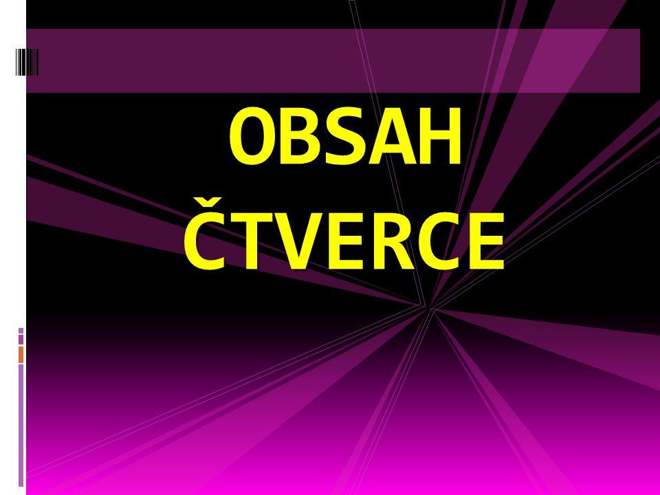 OBSAH ČTVERCE