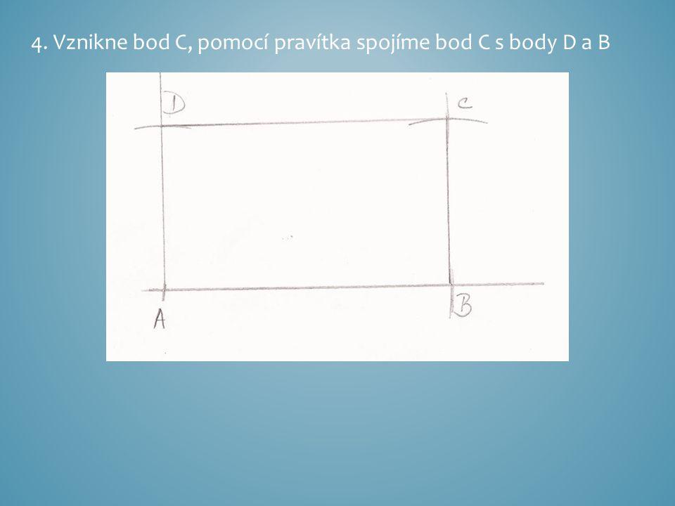 4. Vznikne bod C, pomocí pravítka spojíme bod C s body D a B