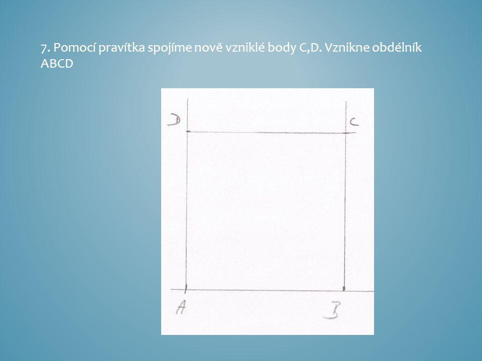 7. Pomocí pravítka spojíme nově vzniklé body C,D. Vznikne obdélník ABCD