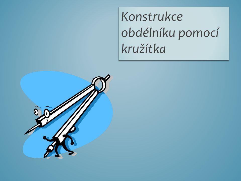 Konstrukce obdélníku pomocí kružítka