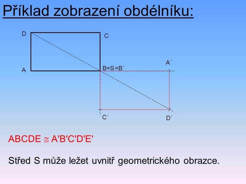 ABCDE  A B C D E Střed S může ležet uvnitř geometrického obrazce.