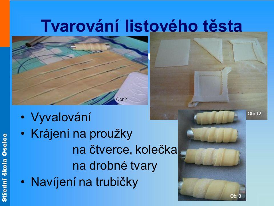 Střední škola Oselce Příprava výrobků Které výrobky připravujeme z vyválených plátů.