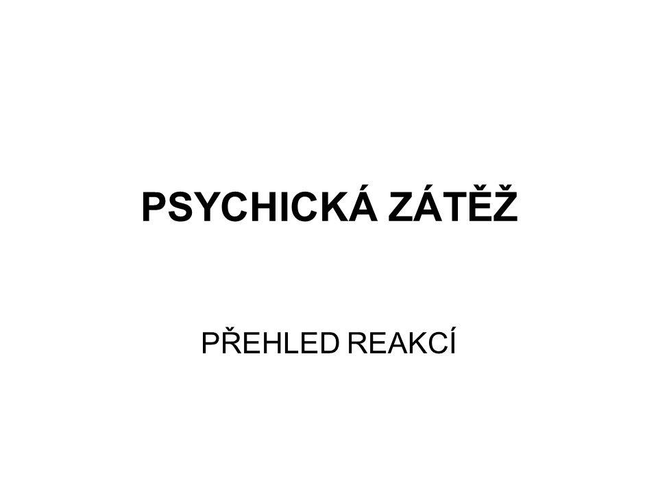 PSYCHICKÁ ZÁTĚŽ PŘEHLED REAKCÍ