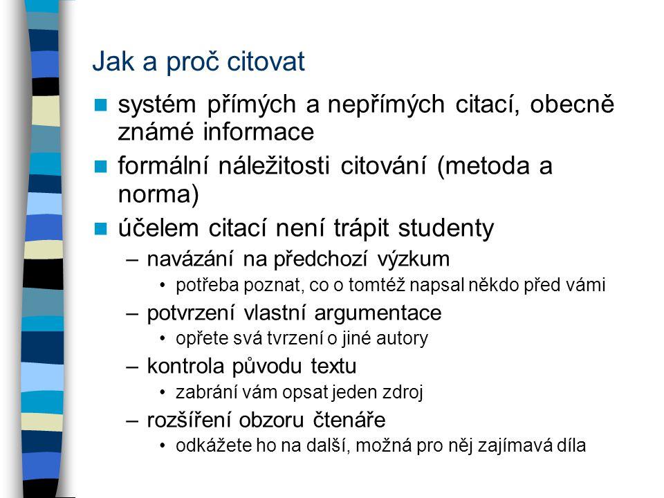 Jak a proč citovat systém přímých a nepřímých citací, obecně známé informace formální náležitosti citování (metoda a norma) účelem citací není trápit