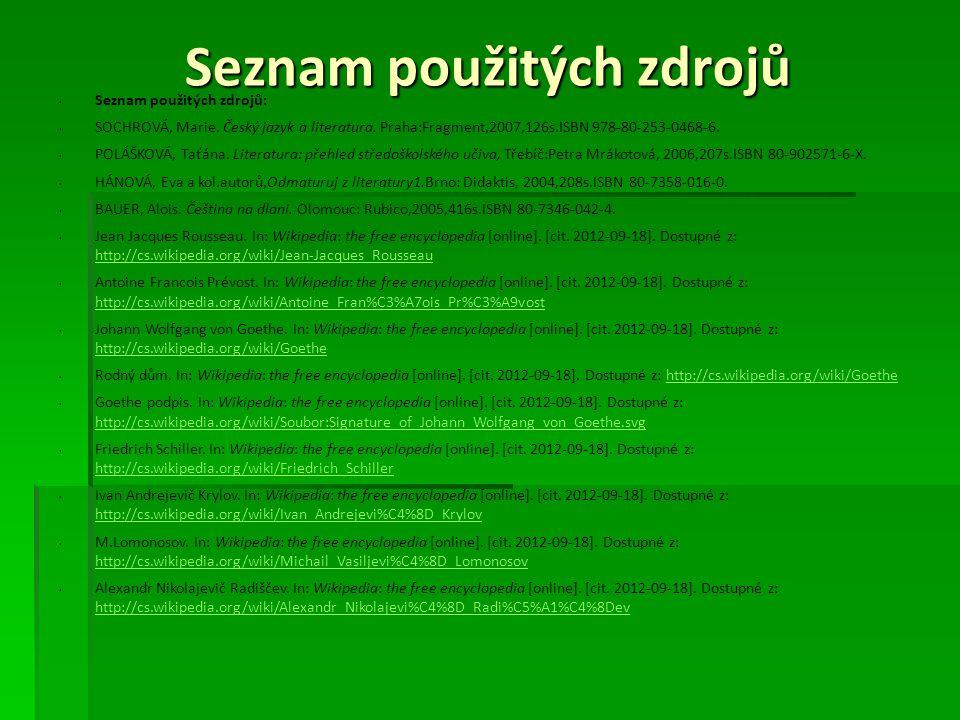 Seznam použitých zdrojů Seznam použitých zdrojů: SOCHROVÁ, Marie.