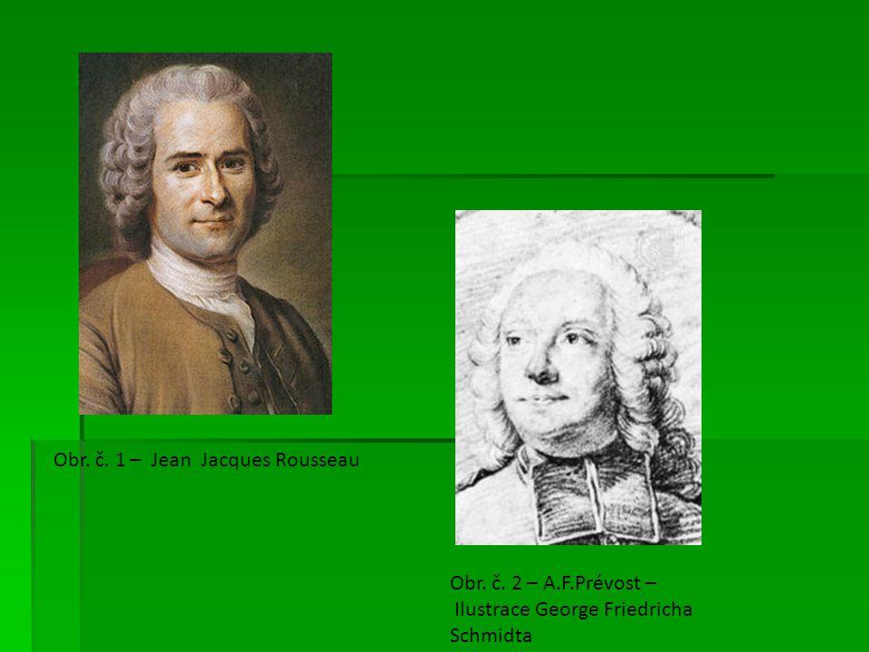 Obr. č. 1 – Jean Jacques Rousseau Obr. č. 2 – A.F.Prévost – Ilustrace George Friedricha Schmidta