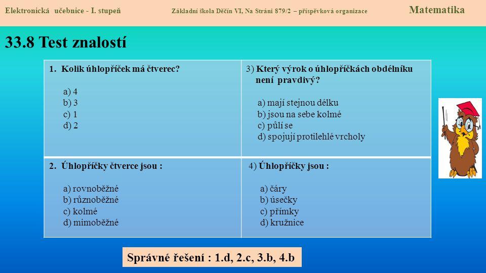 33.8 Test znalostí Elektronická učebnice - I. stupeň Základní škola Děčín VI, Na Stráni 879/2 – příspěvková organizace Matematika 1. Kolik úhlopříček