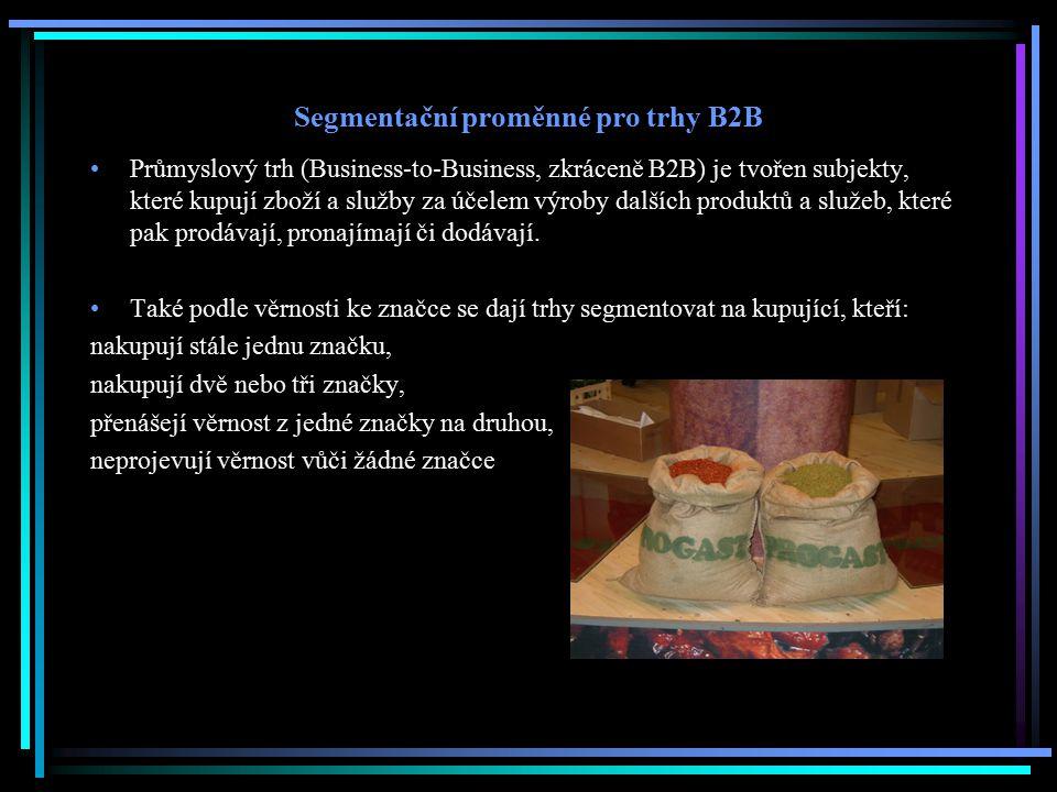Segmentační proměnné pro trhy B2B Průmyslový trh (Business-to-Business, zkráceně B2B) je tvořen subjekty, které kupují zboží a služby za účelem výroby