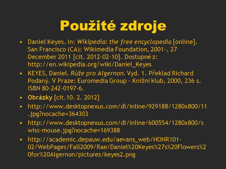 Použité zdroje Daniel Keyes. In: Wikipedia: the free encyclopedia [online].
