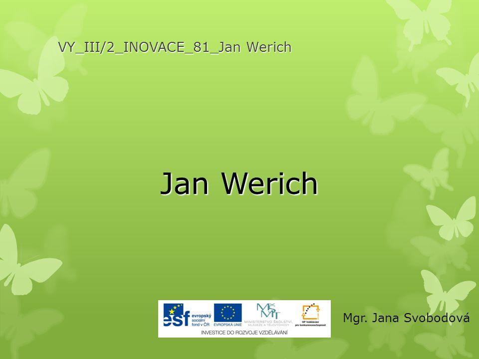 VY_III/2_INOVACE_81_Jan Werich Jan Werich Mgr. Jana Svobodová