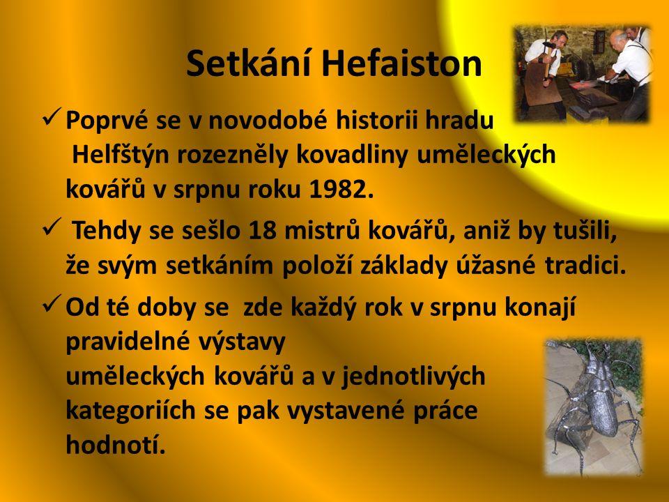 Setkání Hefaiston Poprvé se v novodobé historii hradu Helfštýn rozezněly kovadliny uměleckých kovářů v srpnu roku 1982.