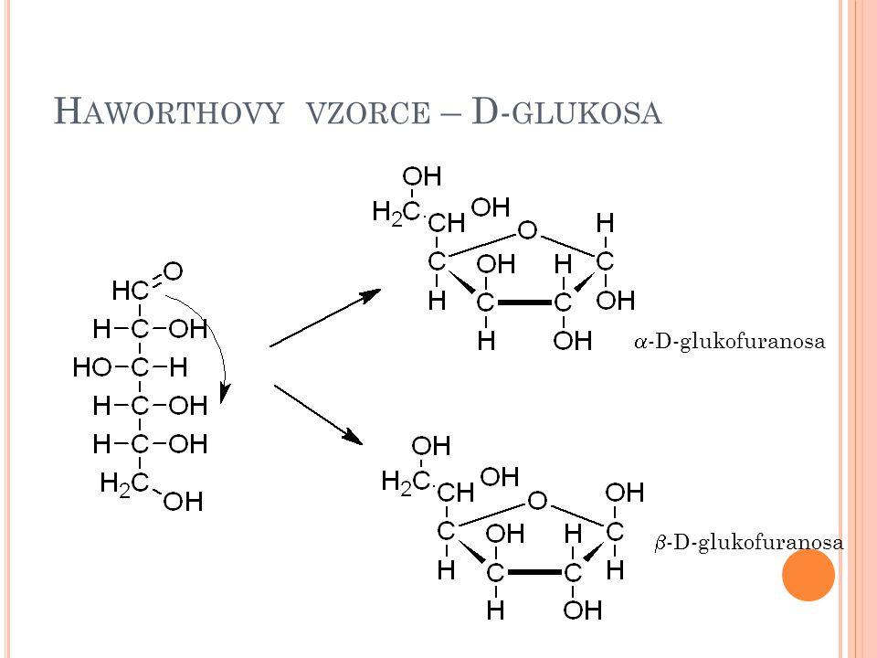 H AWORTHOVY VZORCE – D- GLUKOSA  -D-glukofuranosa  -D-glukofuranosa