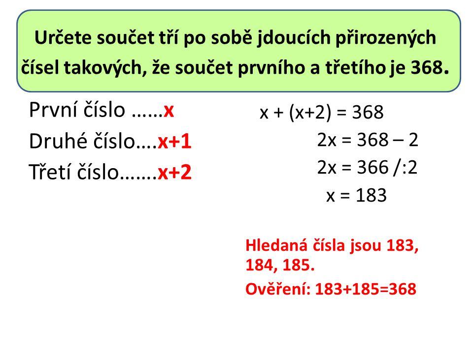 Určete součet tří po sobě jdoucích přirozených čísel takových, že součet prvního a třetího je 368.