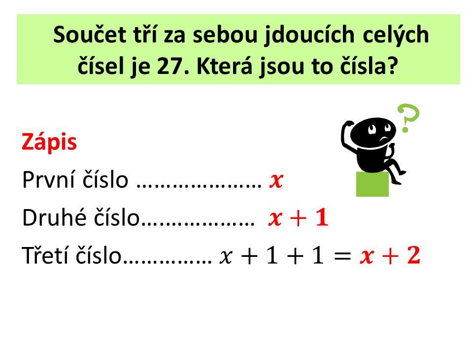 Součet tří za sebou jdoucích celých čísel je 27. Která jsou to čísla