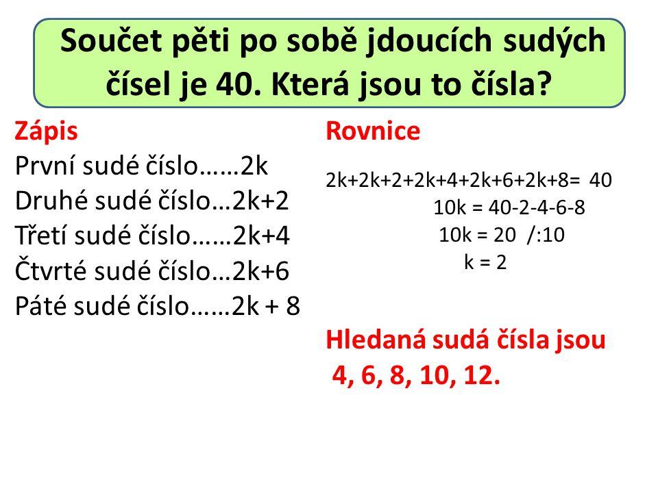 Součet pěti po sobě jdoucích sudých čísel je 40. Která jsou to čísla.