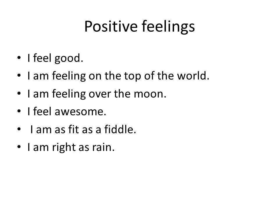 Translation Cítím se dobře.Cítím se skvěle. Cítím se v sedmém nebi.