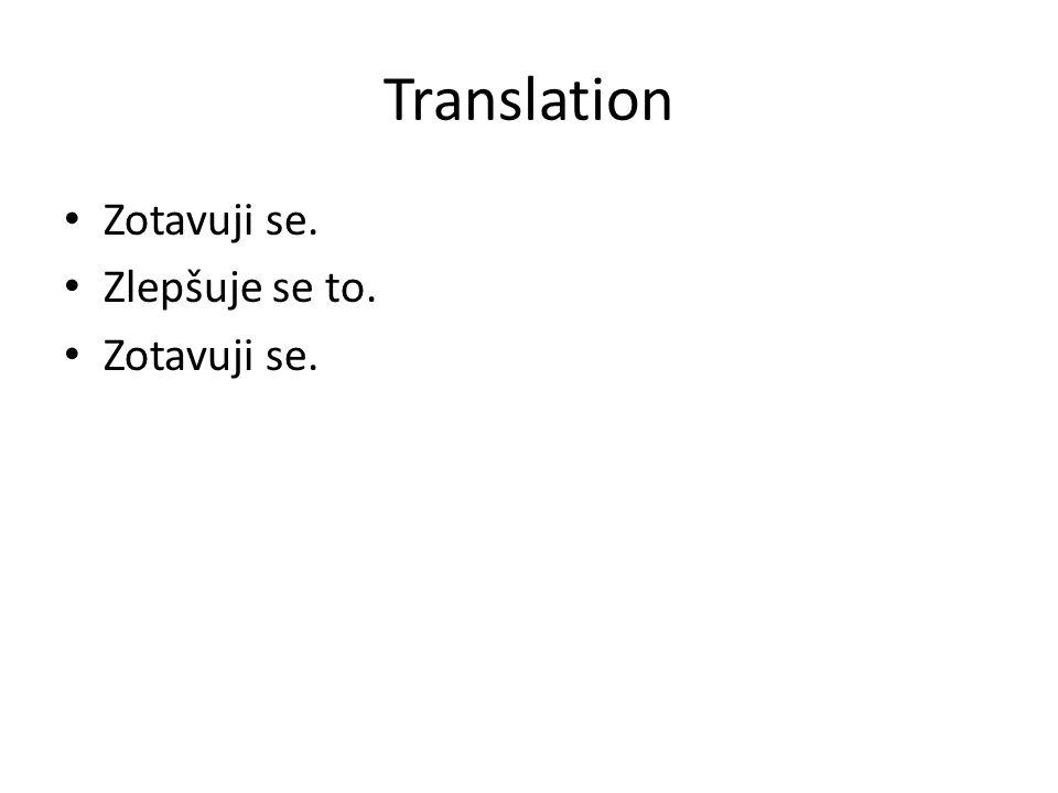 Translation Zotavuji se. Zlepšuje se to. Zotavuji se.