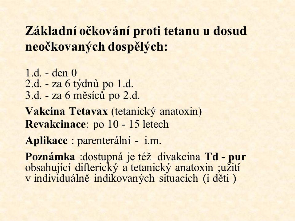 Základní očkování proti tetanu u dosud neočkovaných dospělých: 1.d.