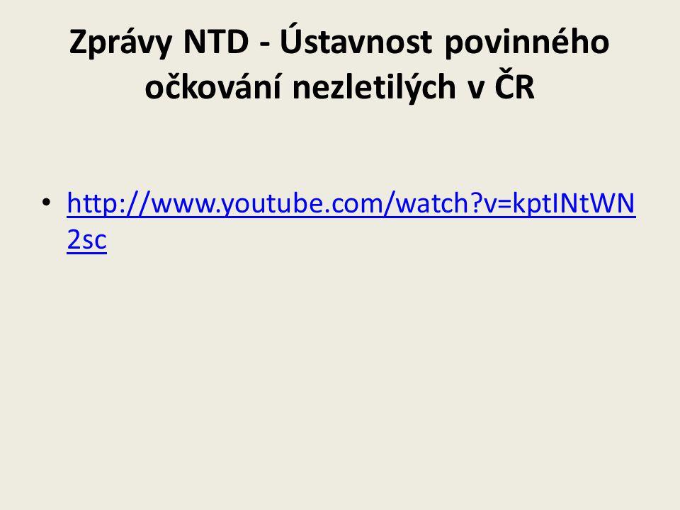 Zprávy NTD - Ústavnost povinného očkování nezletilých v ČR http://www.youtube.com/watch?v=kptINtWN 2sc http://www.youtube.com/watch?v=kptINtWN 2sc